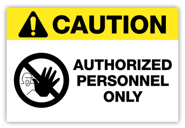 Caution – Authorized Personnel Only Label