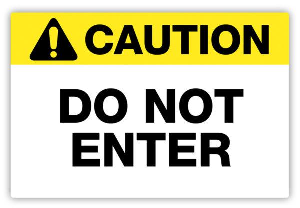 Caution – Do Not Enter Label