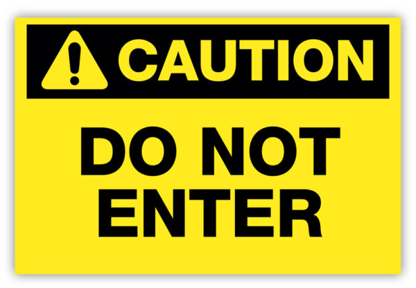 Caution – Do Not Enter Label (Yellow)
