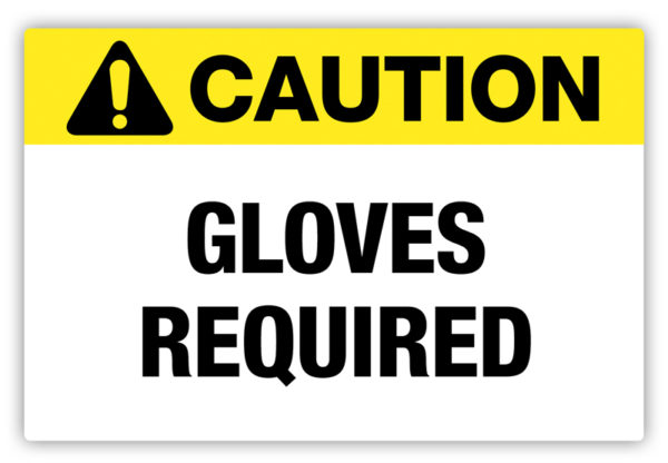 Caution – Gloves Required Label