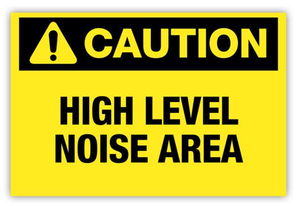 Caution – High Level Noise Area Label