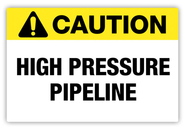Caution – High Pipeline Pressure Label