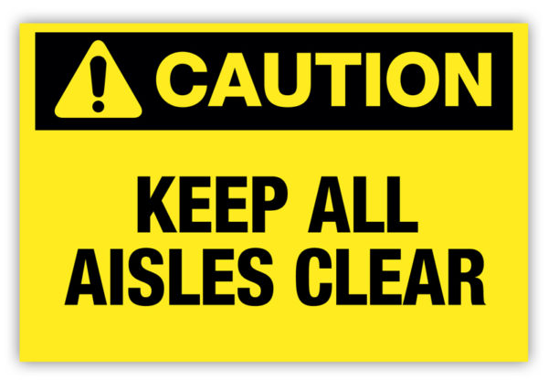 Caution – Keep All Aisles Clear Label