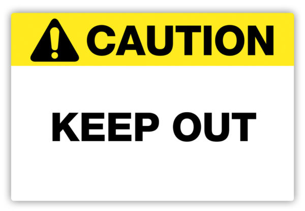 Caution – Keep Out Label