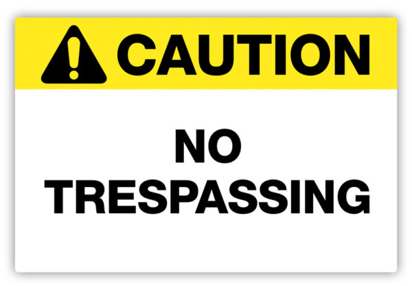 Caution – No Trespassing Label