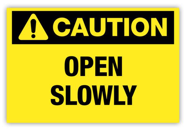 Caution – Open Slowly Label