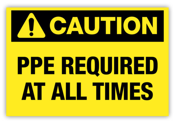 Caution – PPE Required Label