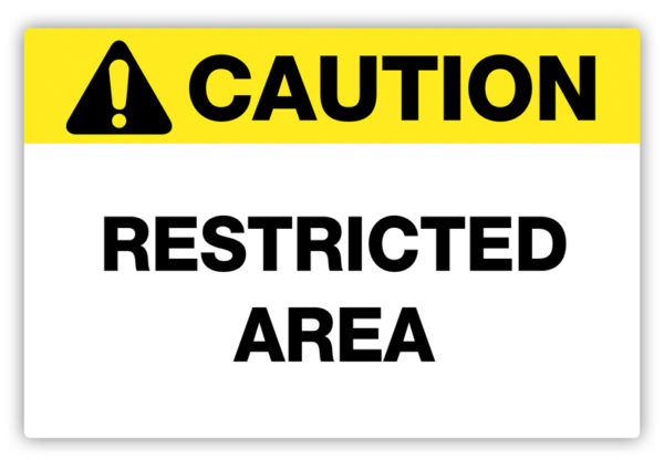 Caution – Restricted Area Label