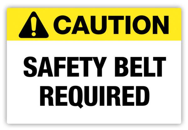 Caution – Safety Belt Required Label