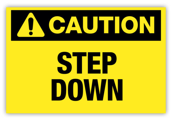 Caution – Step Down Label