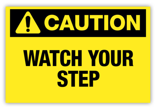 Caution – Watch Your Step Label