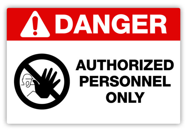 Danger – Authorized Personnel Only Label