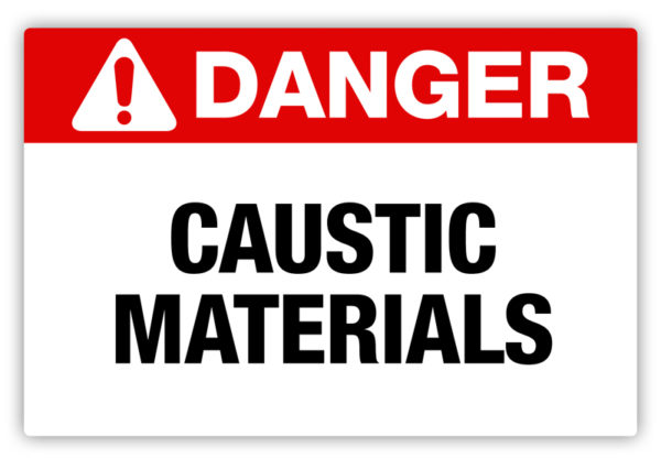 Danger – Caustic Materials Label