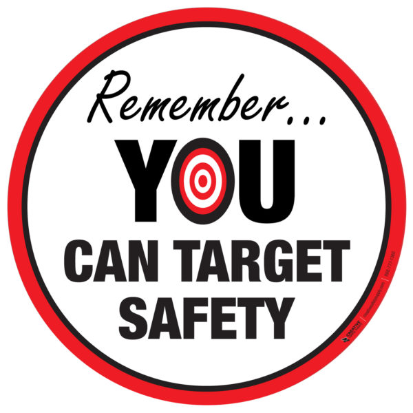 Floor Sign – Remember… You Can Target Safety