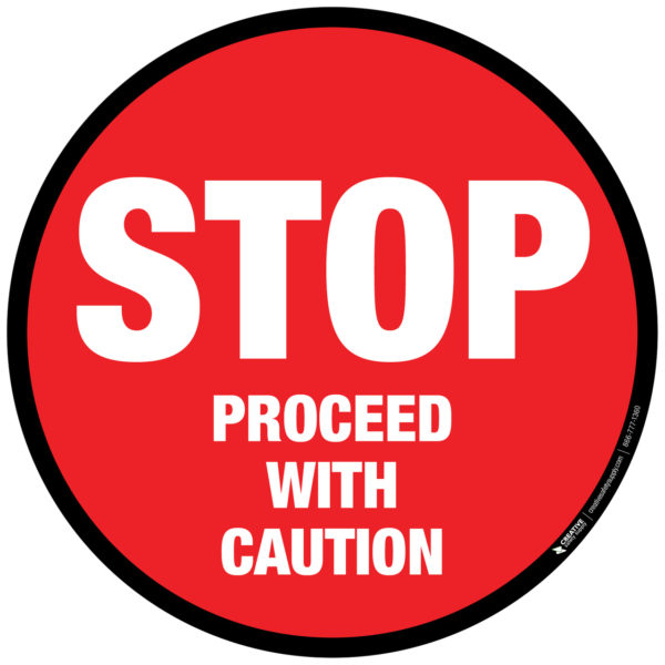 Floor Sign – Stop – Proceed with Caution