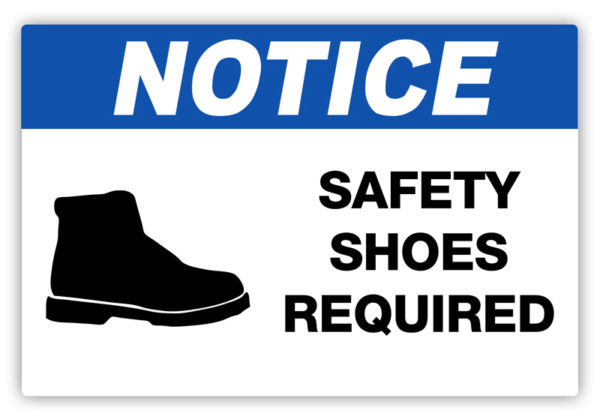 Notice – Safety Shoes Required Label