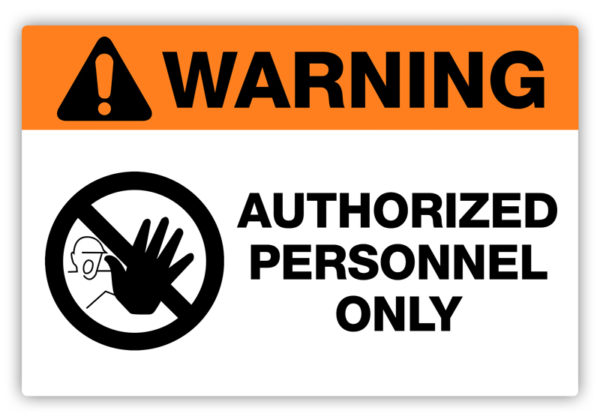 Warning – Authorized Personnel Label